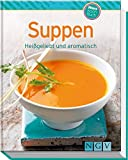 Suppen (Minikochbuch): Heißgeliebt und aromatisch (Minikochbuch Relaunch)