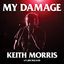 My Damage: The Story of a Punk Rock Survivor Audiobook by Keith Morris, Jim Ruland Narrated by James Patrick Cronin