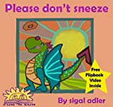 img - for Please Don't Sneeze How To Stay Away From Fire The Animal Tales Collection Bedtime & Dreams book / textbook / text book