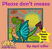 Please Don't Sneeze  How To  Stay Away From Fire  The Animal Tales Collection Bedtime & Dreams