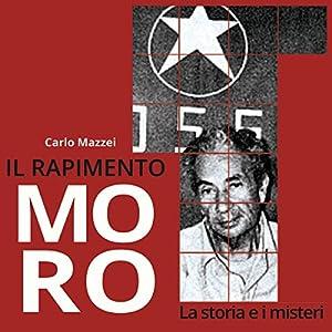 Il rapimento Moro: La storia e i misteri Audiobook