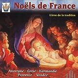 echange, troc Compilation - Ames De La Tradition : Noels De France