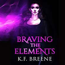 Braving the Elements: Darkness #2 (       UNABRIDGED) by K.F. Breene Narrated by Devra Woodward
