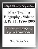 Mark Twain, a Biography - Volume II, Part 1: 1886-1900