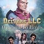 Delvers LLC: Welcome to Ludus Hörbuch von Blaise Corvin Gesprochen von: Jeff Hays