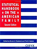 img - for Statistical Handbook on the American Family: Second Edition (Oryx Statistical Handbooks) book / textbook / text book