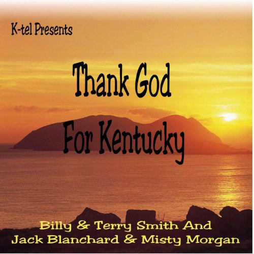 K-tel Presents Thank God For Kentucky - Billy & Terry Smith And Jack Blanchard & Misty Morgan