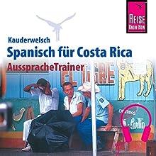 Spanisch für Costa Rica (Reise Know-How Kauderwelsch AusspracheTrainer) Hörbuch von Regine Rauin Gesprochen von: Eduardo Villaseñor-Orosco, Kerstin Belz
