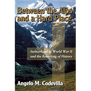 Between the Alps and a Hard Place - Angelo M. Codevilla