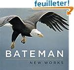 Bateman: New Works