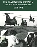 img - for U.S. Marines In Vietnam: The War That Would Not End, 1971 - 1973 book / textbook / text book