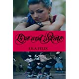Love and Skate ~ Lila Felix