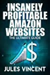 Insanely Profitable Amazon Websites:...