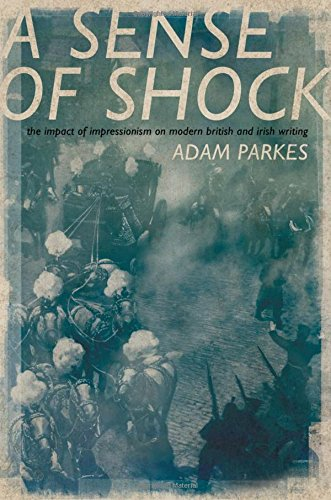 ASense of Shock: The Impact of Impressionism on Modern British and Irish Writing (British Impressionism compare prices)