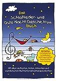 Das Schlaflieder- und Gute-Nacht-Geschichtenbuch: 160 Seiten mit bekannten Schlafliedern &