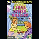 I Smell Esther Williams Audiobook by Mark Leyner Narrated by Mark Leyner