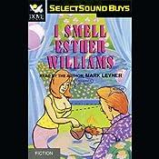 I Smell Esther Williams   [Mark Leyner]