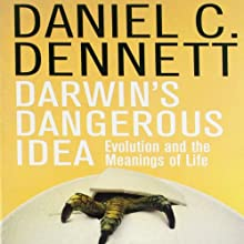 Darwin's Dangerous Idea: Evolution and the Meanings of Life (       UNABRIDGED) by Daniel C. Dennett Narrated by Kevin Stillwell
