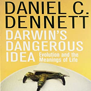 Darwin's Dangerous Idea: Evolution and the Meanings of Life | [Daniel C. Dennett]