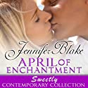 April of Enchantment (       UNABRIDGED) by Jennifer Blake Narrated by Holly Fielding