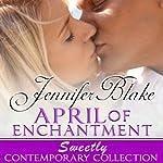 April of Enchantment | Jennifer Blake