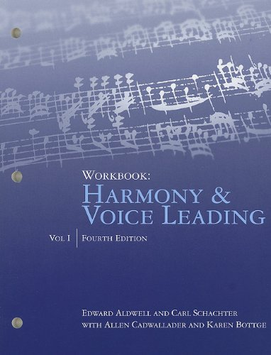 Workbook: Harmony and Voice Leading, for Aldwell/Schachter's Harmony and Voice Leading