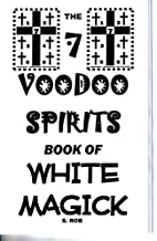 7 VOODOO SPIRITS BOOK OF WHITE MAGICK by S.…