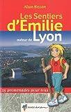 echange, troc Alain Bisson - Les Sentiers d'Emilie autour de Lyon : 25 promenades pour tous