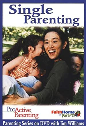 Single Parenting (DVD w/Facilitator's Guide) ProActive Parenting Series