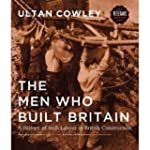 Men Who Built Britain: A History of t...