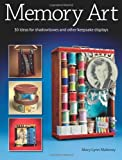 Memory Art: 30 ideas for shadowboxes and other keepsake displays