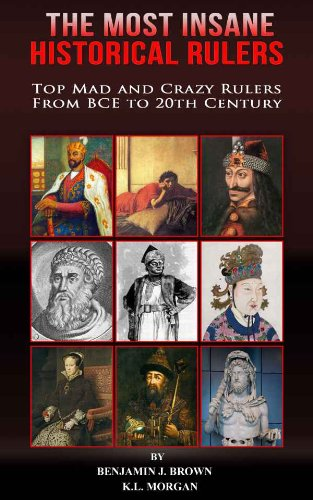 the-most-insane-historical-rulers-top-mad-and-crazy-rulers-from-bce-to-20th-century