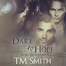Dare to Hope: All Cocks Stories, Book 4 Audiobook by T. M. Smith Narrated by Joel Leslie