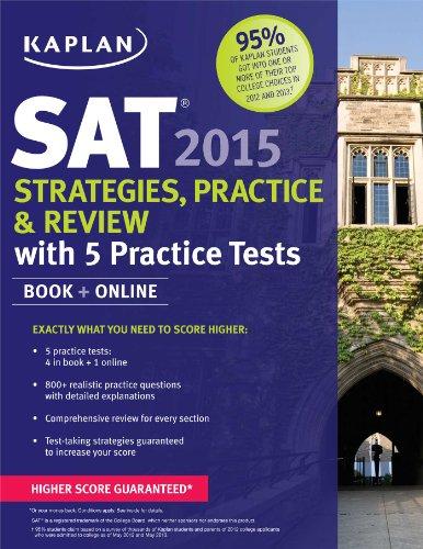 Kaplan SAT 2015 Strategies, Practice and Review with 5 Practice Tests: book + online (Kaplan Test Prep)