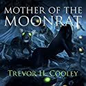 Mother of the Moonrat: The Bowl of Souls Book 5 Audiobook by Trevor H. Cooley Narrated by Andrew Tell