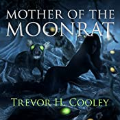 Mother of the Moonrat: The Bowl of Souls Book 5   Trevor H. Cooley