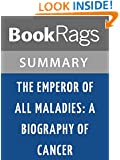 The Emperor of All Maladies: A Biography of Cancer by Siddhartha Mukherjee l Summary & Study Guide