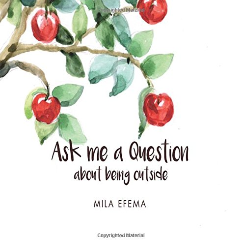 Ask me a Question: about being outside: Volume 1