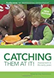 Catching Them at It!: Assessment in the Early Years (1472904745) by Featherstone, Sally