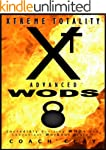 XTREME TOTALITY: ADVANCED WODs: (Incr...