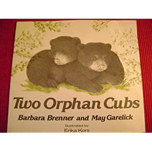 Two Orphan Cubs Barbara Brenner, May Garelick and Erika Kors