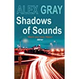 Shadows of Sounds: Lorimer and Brightman Series, Book 3by Alex Gray