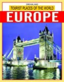 Tourist Places of Europe (Tourist Places of the World)