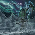 Pseudo-Dragon: The Blue Dragon's Geas, Book 4 | Cheryl Matthynssens