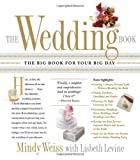 img - for The Wedding Book: The Big Book for Your Big Day book / textbook / text book