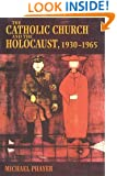 The Catholic Church and the Holocaust, 1930-1965: