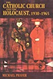The Catholic Church and the Holocaust, 1930-1965: