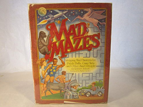 mad mazes: intriguing mind twisters for puzzle buffs, game nuts and other smart people PDF