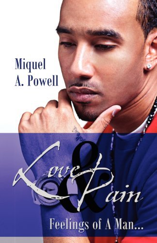 Love & Pain: Feelings of A Man... by Miquel A. Powell (2012-04-04)