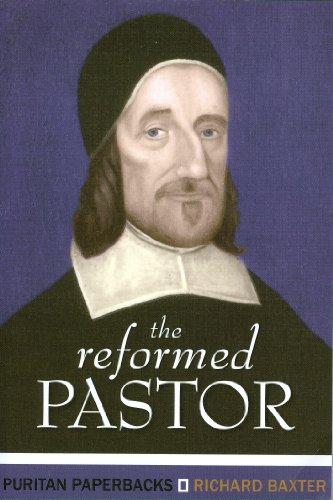 The Reformed Pastor: Richard Baxter